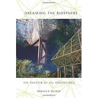 Soñando con la Biosfera: las posibilidades del teatro de todo