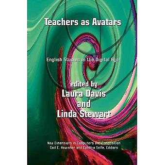 Teachers as Avatars: English Studies in the Digital Age (New Dimensions in Computers & Compositions)