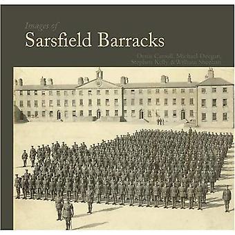 Images de la caserne de Sarsfield