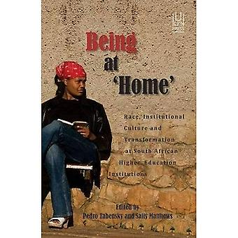 Being at Home: Race, Institutional Culture and Transformation at South African Higher Education Institutions
