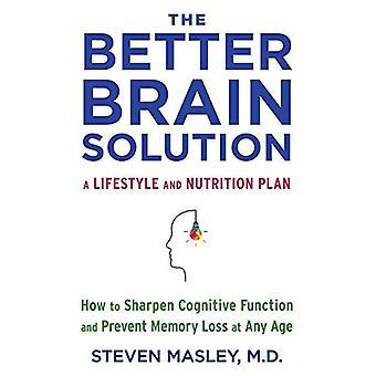 En bedre hjerne løsning: Sådan skærpe kognitive funktion og forebygge hukommelsestab på alle alderstrin