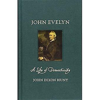 John Evelyn: Una vita di domesticità (vite del Rinascimento)