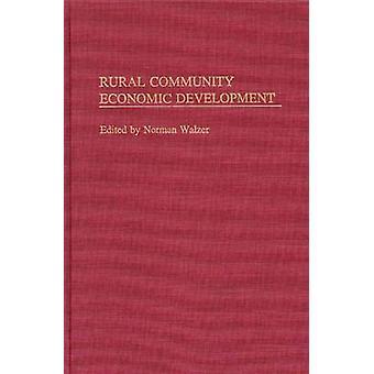 Rural Community Economic Development by Walzer & Norman