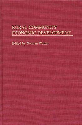 Rural Community Economic Development by Walzer & Norhomme