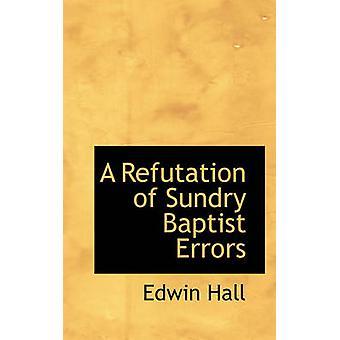 A Refutation of Sundry Baptist Errors by Hall & Edwin