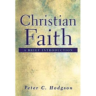 Christian Faith una breve introducción por Hodgson y Peter artes