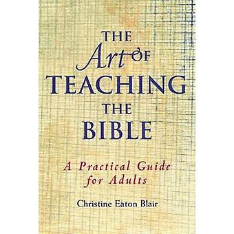 The Art of Teaching the Bible by Blair