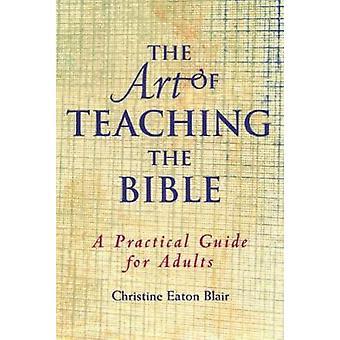 Die Kunst des Lehrens der Bibel von Blair