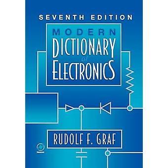 Modern Dictionary of Electronics by Graf & Rudolf F.
