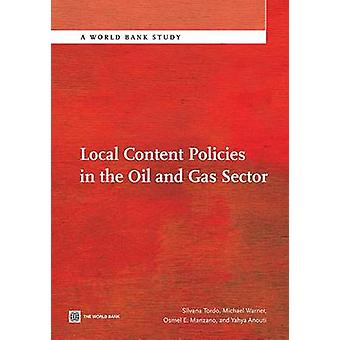 Local Content Policies in the Oil and Gas Sector by Tordo & Silvana