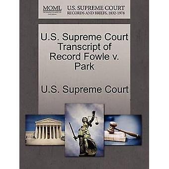 U.S. Supreme Court Transcript of Record Fowle v. Park by U.S. Supreme Court