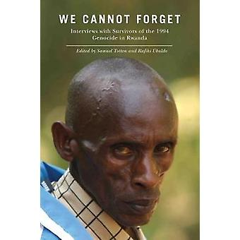Vi kan ikke glemme intervjuer med overlevende fra 1994 folkemord i Rwanda av Totten & Samuel