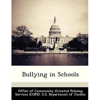 Bullying in Schools by Office of Community Oriented Policing Se