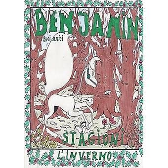 BENJAMIN ED I SUOI AMICI  STAGIONI  LINVERNO by Bracci Cambini & Francesca