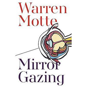 Mirror Gazing by Motte & Warren