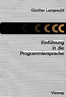 Einfhcourirg in die Programmiersprache C by Lamprecht & Gnther