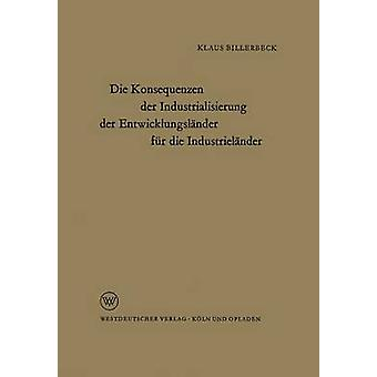 Mueren Konsequenzen Der Industrialisierung Der Entwicklungslander Fur Die Industrielander de Billerbeck y Klaus