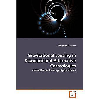 Gravitationslinsen in Standard- und Alternative Kosmologien von Safonova & Margarita