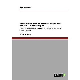 Analysis and Evaluation of Market Entry Modes into the AsiaPacific Region by Andexer & Thomas