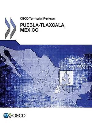 OECD Territorial Reviews PueblaTlaxcala Mexico 2013 by Oecd