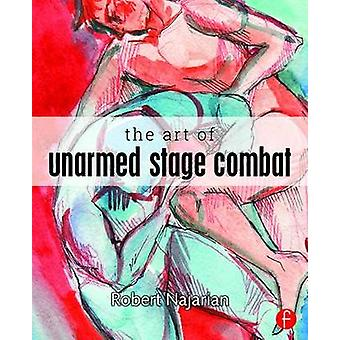 The Art of Unarmed Stage Combat by Robert Najarian - 9780415742498 Bo