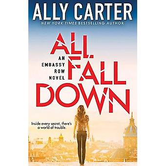 All Fall Down (Embassy Row - Book 1) by Ally Carter - 9780545654807 B
