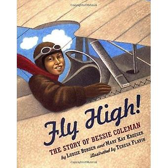 Fly High! the Story of Bessie Coleman - 9780689824579 Book