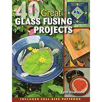 40 Great Glass Fusing Projects by Lynn Haunstein - 9780811712347 Book