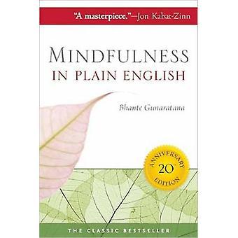 Mindfulness in Plain English (20th anniversary ed) by Henepola Gunara