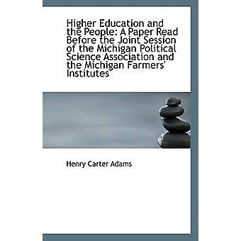 Higher Education and the People - A Paper Read Before the Joint Sessio