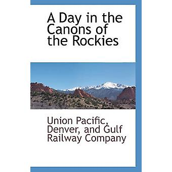 A Day in the Canons of the Rockies by Denver And Gulf Railway Union P