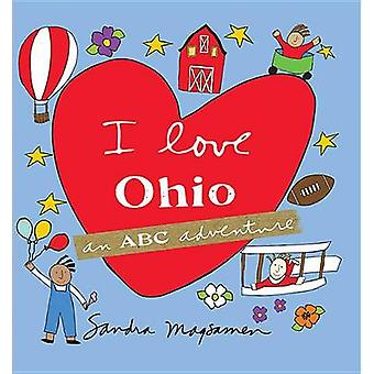 I Love Ohio - An ABC Adventure by Sandra Magsamen - 9781492628361 Book
