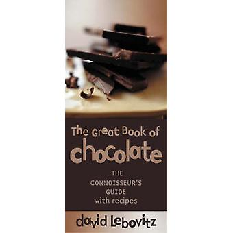 The Great Chocolate Book by David Lebovitz - 9781580084956 Book