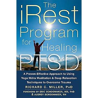 iRest Program for Healing PTSD - A Proven-Effective Approach to Using