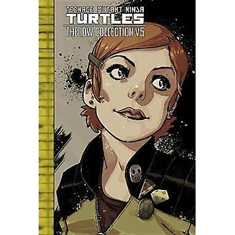 Teenage Mutant Ninja Turtles The Idw Collection Volume 5 by Kevin Eas