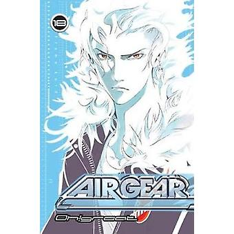 Air Gear 18 by Oh! Great - 9781935429098 Book