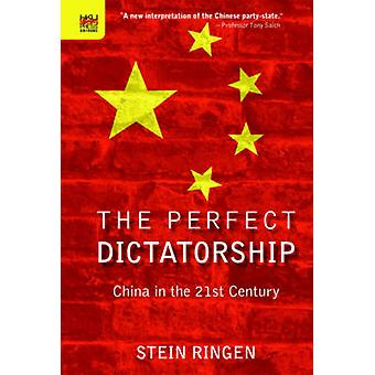 The Perfect Dictatorship - China in the 21st Century by Stein Ringen -