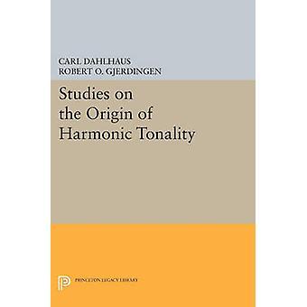 Studies on the Origin of Harmonic Tonality by Carl Dahlhaus - Robert