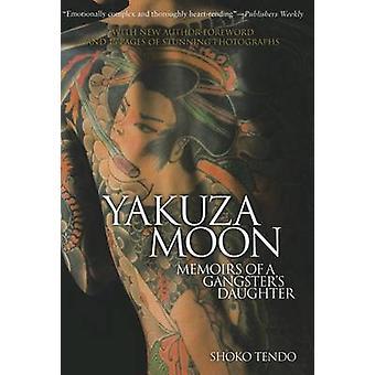 Yakuza Moon - Memoirs of a Gangster's Daughter by Shoko Tendo - Louise