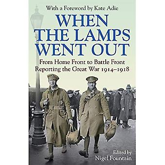 When the Lamps Went Out: Reporting the Great War 1914-1918
