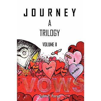 Vows Volume II in the Journey Trilogy by Porec & John P.