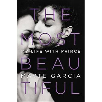The Most Beautiful - My Life with Prince by Mayte Garcia - 97803164689