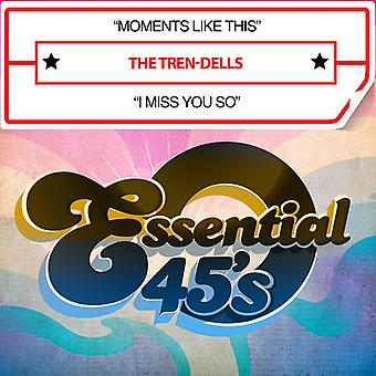 Tren-Dells - Moments Like This / I Miss You So USA import