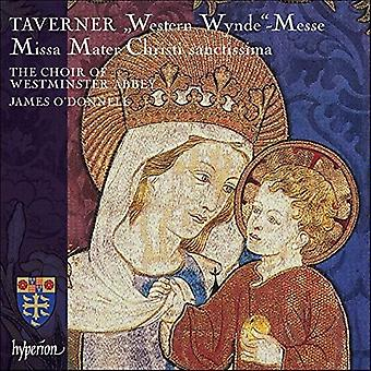 Taverner / Choir of Westminster Abbey - Western Wynde Mass / Missa Mater Christi Sanctissi [CD] USA import