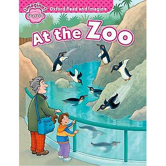 Oxford Read and Imagine Starter At the Zoo by Paul Shipton
