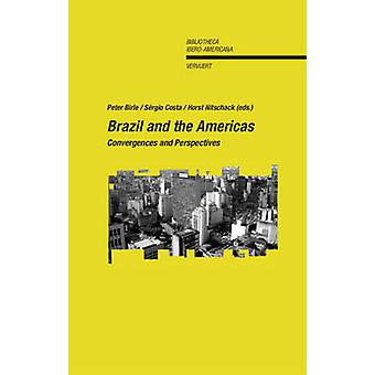 Brazil and the Americas by Peter Birle & Sergio Costa & Horst Nistschack