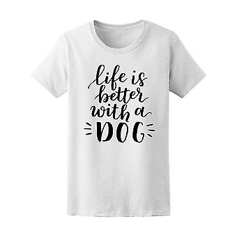 Life's Better With A Dog Tee Women's -Image by Shutterstock