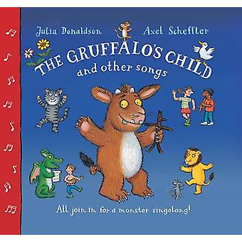 The Gruffalos Child Song and Other Songs by Julia Donaldson & Axel Scheffler