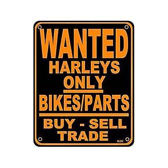 Wanted Harleys Only Aluminium Sign
