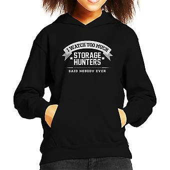 I Watch Too Much Storage Hunters Said Nobody Ever Kid's Hooded Sweatshirt